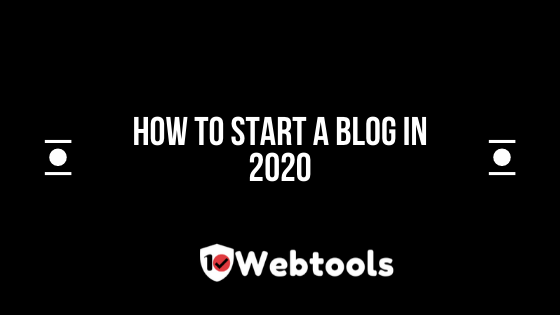 10WebTools Exclusive Guide on how to start a blog in 2020